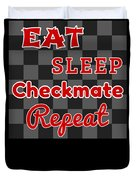 Chess Board Eat Sleep Checkmate Repeat Chess Player Gift Duvet Cover