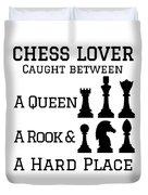 Chess Player Gift Between A Queen Rook Hard Place Chess Lover Duvet Cover