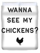 Chicken Design Wanna See My Dark Lady Funny Gift Farm Girl Duvet Cover