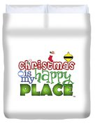 Christmas Is My Happy Place Duvet Cover