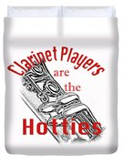 Clarinet Players Are The Hotties 5026.02 Duvet Cover