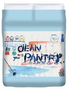 Clean Your Pantry Duvet Cover