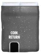 Coin Return Duvet Cover