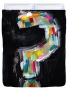 Colorful Questions- Abstract Painting Duvet Cover