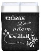 Come Let Us Adore Him Chalkboard Artwork Duvet Cover