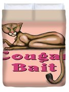 Cougar Bait Duvet Cover