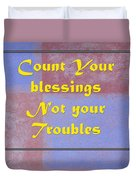 Count Your Blessings Not Your Troubles 5437.02 Duvet Cover