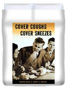 Cover Coughs Cover Sneezes Duvet Cover