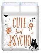 Cute But Psycho Cat Duvet Cover