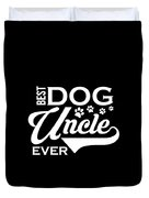 Cute Funny Best Dog Uncle Ever Duvet Cover