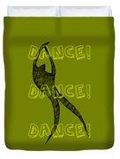 Dance Dance Dance Duvet Cover