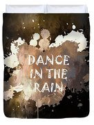 Dance In The Rain Urban Grunge Typographical Art Duvet Cover