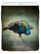 Dance To Your Own Tune - Peacock Art Duvet Cover