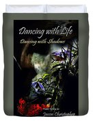 Dancing With Life  Dancing With Shadows  Duvet Cover