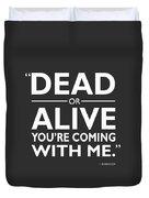 Dead Or Alive Duvet Cover