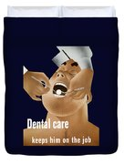 Dental Care Keeps Him On The Job Duvet Cover