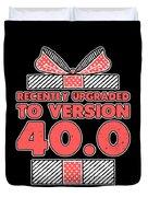 designcandy180418RecentlyUpgradedToVersion404 Duvet Cover