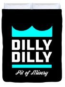 Dilly Dilly Duvet Cover