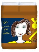 Do What Makes You Happy Duvet Cover