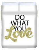 Do What You Love Duvet Cover