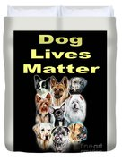 Dog Lives Matter Duvet Cover