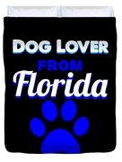 Dog Lover From Florida Duvet Cover