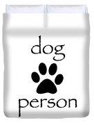 Dog Person Duvet Cover
