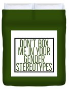 Don't Box Me In Your Gender Sterotypes Duvet Cover