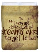 Don't Dwell On Dreams Duvet Cover