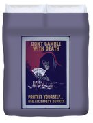 Don't Gamble With Death Duvet Cover