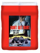 Don't Get Hurt It May Cost His Life Duvet Cover