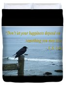 Dont Let Your Happiness Depend On Something You May Lose Duvet Cover
