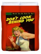 Don't Look Behind You Duvet Cover