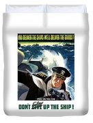 Don't Slow Up The Ship - Ww2 Duvet Cover