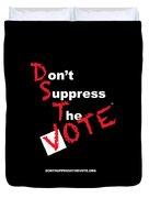 Don't Suppress The Vote Duvet Cover