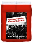Don't Talk About Troop Movements Duvet Cover