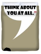 Don't Think About - Mad Men Poster Don Draper Quote Duvet Cover