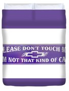 Don't Touch Me Duvet Cover