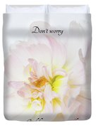 Don't Worry Square Duvet Cover by Mary Jo Allen