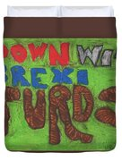Down With Brexiturds Duvet Cover