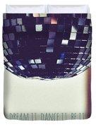 Dream It Dance It Be It Duvet Cover