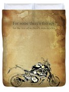 Ducati Monster.for Some Theres Therapy, For The Rest Of Us Theres Motorcycles Duvet Cover