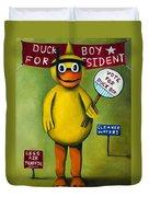 Duck Boy For President Duvet Cover