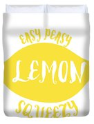 Easy Peazy Lemon Squeezy Duvet Cover
