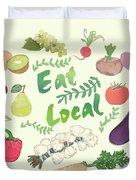Eat Local  Duvet Cover