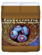 Egggggsactly  Duvet Cover