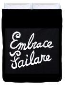 Embrace Failare Duvet Cover