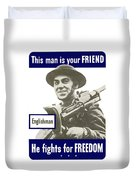 Englishman - This Man Is Your Friend Duvet Cover