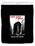 Every Rivet A Bullet - Speed The Ships Duvet Cover