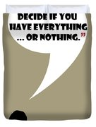 Everything Or Nothing - Mad Men Poster Don Draper Quote Duvet Cover